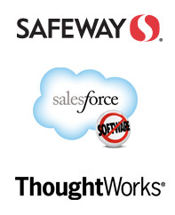 Safeway, Salesforce.com, ThoughtWorks
