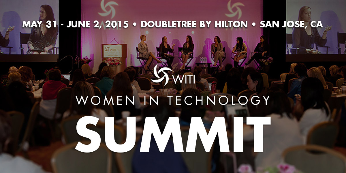 Join WITI at the 2015 Women in Technology Summit in Silicon Valley!