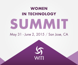 Join WITI at the 2015 Women in Technology Summit in Silicon Valley