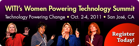 WITI's 2011 Women and Technology Summit - Register Now!