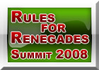 Rules for Renegades Summit 2008