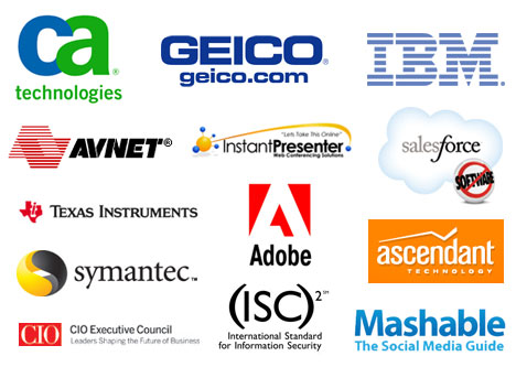 CA, GEICO, IBM, AVNET, InstantPresenter, SalesForce, Texas Instruments, Adobe, Ascendant, Symantec, CIO Executive Council, (ISC)2 and Mashable