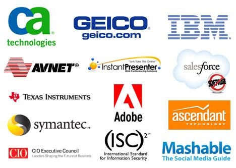 CA, GEICO, IBM, AVNET, InstantPresenter, SalesForce, Texas Instruments, Adobe, Ascendant, Symantec, CIO Executive Council, (ISC)2 and Mashable